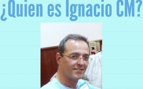¿Quien es Ignacio CM? | Valientes y Emprendedores | Scoop.it