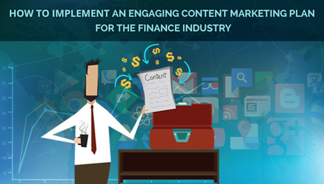 How to Implement an Engaging Content Marketing Plan for the Finance Industry   SEO Marketing   Scoop.it