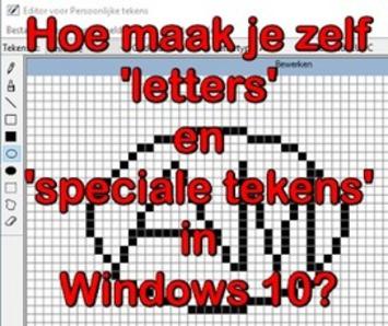 Hoe maak je zelf 'letters' en 'speciale tekens' in Windows 10? | Edu-Curator | Scoop.it