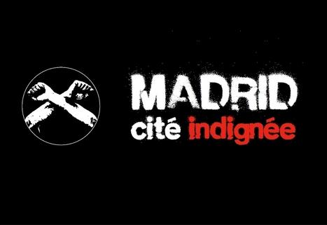 Madrid, cité indignée   #Etika Mondo news   Scoop.it