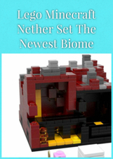 Lego Minecraft Nether Set The Newest Biome | Everything in our house | Scoop.it