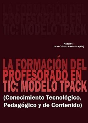 La Formación del Profesorado en TIC: Modelo TPACK [descargar PDF]│@gabrielaspadoni | EDUDIARI 2.0 DE jluisbloc | Scoop.it