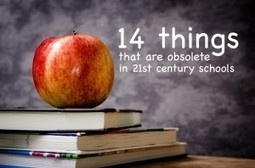 14 things that are obsolete in 21st century schools | Technology Education for Sustainability | Scoop.it