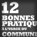 Douze bonnes pratiques sur les médias sociaux à l'usage des community managers | Community Management - French | Scoop.it