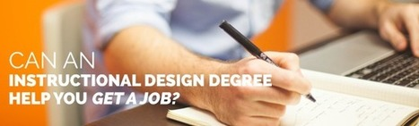 Can an Instructional Design Degree Help You Get a Job? | M-learning, E-Learning, and Technical Communications | Scoop.it