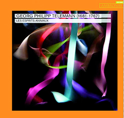 Telemann : Les Esprits Animaux (CD) | ALIA - Atelier littéraire audiovisuel | Scoop.it