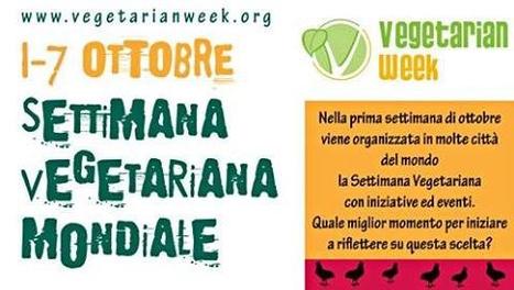 "Iniziativa internazionale ""Settimana Vegetariana Mondiale"" | Alimentazione Naturale Vegetariana | Scoop.it"