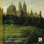 Le Miroir de Musique, Arnold & Hugo De Lantins, Secular works - RIC 365 | Ricercar | Scoop.it