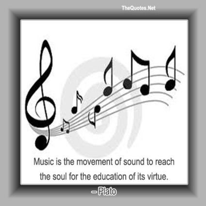 Plato Quote : Music - TheQuotes.Net | Image Motivational Quotes | Scoop.it