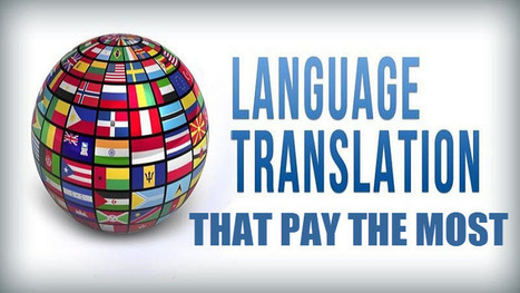 Language Translations that Pay the Most | Certified Translation Services | Scoop.it