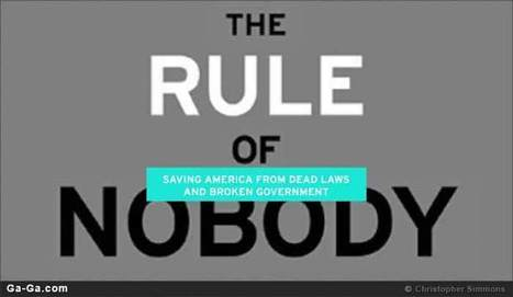 Book Review: Who's in Charge of Our Laws? 'Nobody' • Ga-Ga | Neotrope News Network | Scoop.it