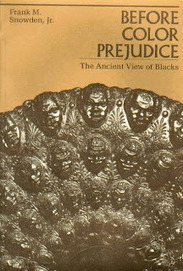 ResoluteReader: Frank M. Snowden, Jr - Before Color Prejudice; The Ancient View of Blacks | Black presence in ancient Greece & Rome | Scoop.it