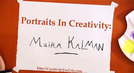 Portraits in Creativity: Maira Kalman (Video) | Creativity For Life | Graphic Facilitation | Scoop.it