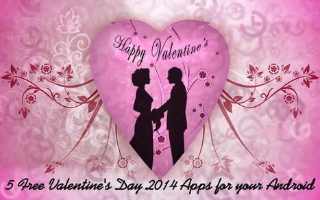 5 Free Valentine's Day 2014 Apps For Your Android | Cell Phone Spy | Scoop.it