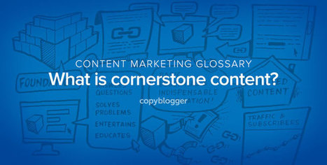 Cornerstone Content Defined in 60 Seconds [Animated Video] - Copyblogger | Entrepreneurial Passion | Scoop.it