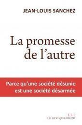 La promesse de l'autre. Parce qu'une société désunie est une société désarmée | Nouveautés documentaires | Scoop.it
