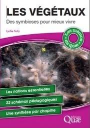 """En librairie """"Les végétaux : des symbioses pour mieux vivre"""" de Lydie Suty   AGRONOMIE VEGETAL   Scoop.it"""
