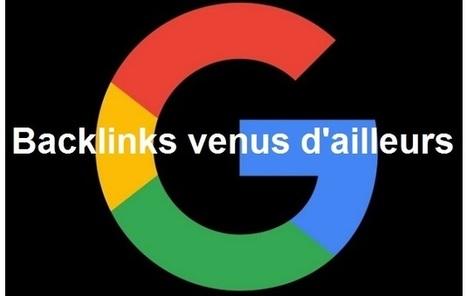Comment Google juge-t-il les backlinks de langue étrangère ?   rédaction web et référencement   Scoop.it