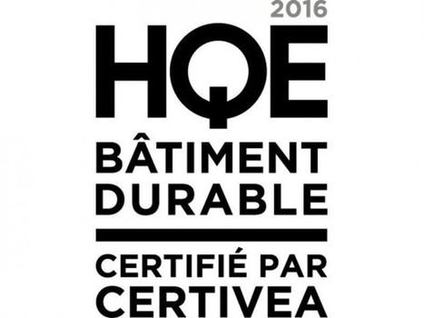 HQE Bâtiment Durable, une nouvelle certification est lancée | Dans l'actu | Doc' ESTP | Scoop.it