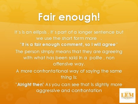 Fair enough! | Business English Matters | Scoop.it