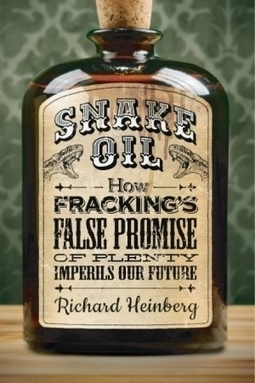 Richard Heinberg and Fracking's False Promise of Plenty | Sustain Our Earth | Scoop.it