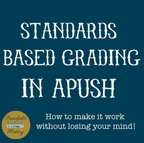 Standards Based Grading in AP U.S. History (APUSH) | Each One Teach One, Each One Reach One | Scoop.it