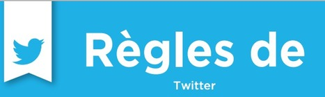 Connaître les règles de #Twitter | Time to Learn | Scoop.it