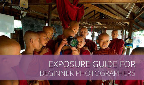 Exposure Guide for Beginner Photographers | Everything Photographic | Scoop.it