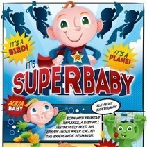 It's A Bird, It's A Plane, It's Superbaby! | Visual.ly | Cheeky Marketing | Scoop.it