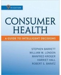 Test Bank For » Test Bank for Consumer Health, 9th Edition: Stephen Barrett Download   Health & Nutrition Test Bank   Scoop.it
