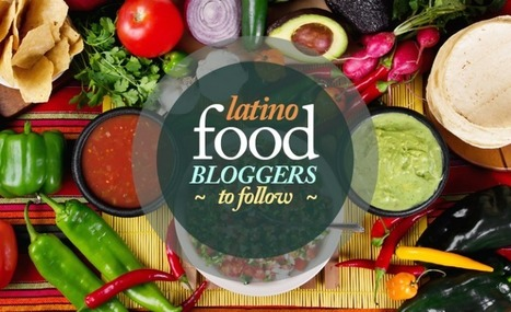 7 Latino Food Bloggers To Follow For Delicious Recipes - Latin Times | APC Play | Scoop.it