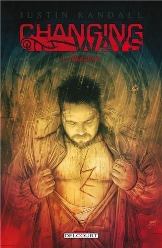 Changing Ways Tome 1 - Mutation de Justin Randall par Del... | Chronique autour du livre | Scoop.it