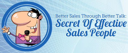 Better Sales Through Better Talk: Secret Of Effective Sales People | B2B Outbound Telemarketing Tips in Malaysia | Scoop.it