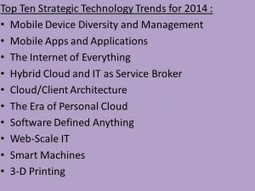 Gartner: Top 10 Strategic Technology Trends For 2014 | Based on current trends in the IT industry, what might be  the five most important technologies in the next 5 to 10 years? | Scoop.it