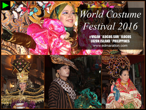 [Vigan] ► World Costume Festival 2016: From Calle Crisologo to the World | #TownExplorer | Exploring Philippine Towns | Scoop.it
