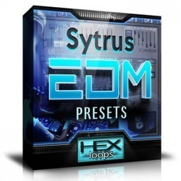 Fresh new Sytrus EDM Presets Collection - House Dubstep Electro Trap | Hex Loops | progressive house,dubstep,trance & trap mix | Scoop.it