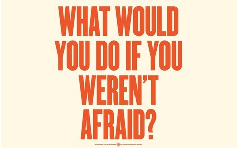 What would you do if you weren't afraid? | Osobní rozvoj | Scoop.it