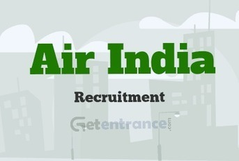 Air India Recruitment 2016 Notifications | Entrance Exams and Admissions in India | Scoop.it