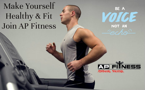 Make Yourself Healthy And Fit – Join AP Fitness | Ottawa Personal Trainers | Scoop.it