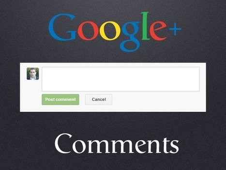 How Google+ Comments Can Boost Engagement On Your Blog - Business 2 Community | your Sc00pS | Scoop.it