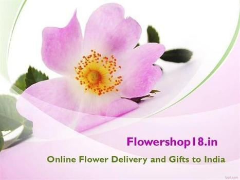 Send Flowers to Delhi, Flowers Delivery in Delhi, Florist in Delhi.. | Online flowers, gifts, chocolates, and cakes delivery by flowreshop18.in | Scoop.it