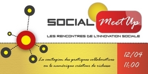 Social MeetUp, les rencontres des innovations sociales, le 12 avril | Economie Responsable et Consommation Collaborative | Scoop.it