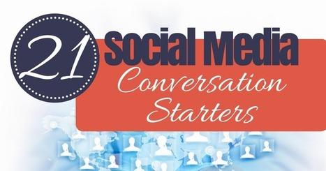 21 Social Media Conversation Starters | MarketingHits | Scoop.it