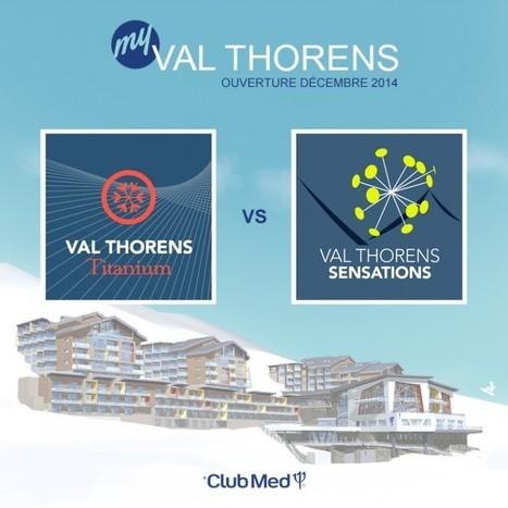 [VOYAGE] Et vous, votre village Club Med, vous l'imaginez comment ? #MyValThorens - Web and Luxe - Blog Luxe Marketing   Club Med & Social Media   Scoop.it