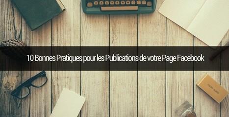 10 Bonnes Pratiques pour les Publications de votre Page Facebook | Facebook pour les entreprises | Scoop.it