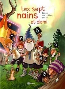 Les sept nains et demi ecrit par Tarek | Bande dessinée et illustrations | Scoop.it