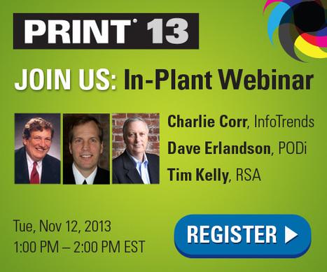 Free Webinar: PRINT 13 Recap for In-Plants | In-Plant News & Resources | Scoop.it