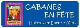 Cabanes en fêtes 2012 : La fête gastronomique à ne pas rater ... | Oenotourisme en Entre-deux-Mers | Scoop.it