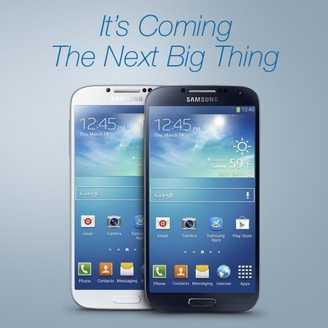 Samsung Galaxy S IV officially announced; releasing in April | WorldGeek | Scoop.it