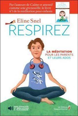 «Respirez, La méditation pour les parents et leurs ados», d'Eline Snel - Patwhite.com | Mindfulness-méditation de pleine conscience | Scoop.it